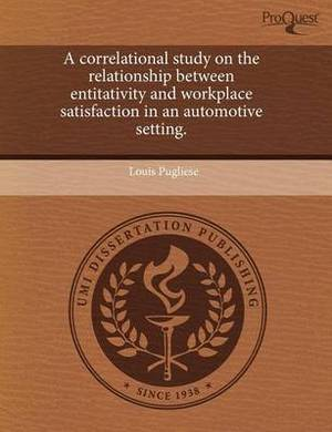 A Correlational Study on the Relationship Between Entitativity and Workplace Satisfaction in an Automotive Setting