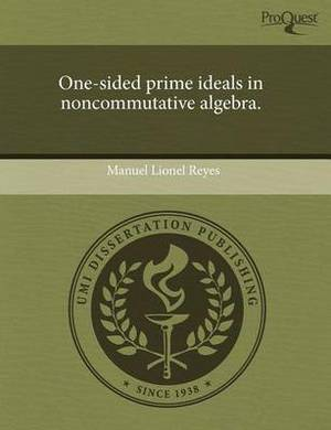 One-Sided Prime Ideals in Noncommutative Algebra