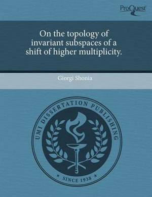 On the Topology of Invariant Subspaces of a Shift of Higher Multiplicity