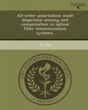 All-Order Polarization Mode Dispersion Sensing and Compensation in Optical Fiber Communication Systems