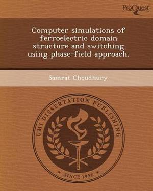 Computer Simulations of Ferroelectric Domain Structure and Switching Using Phase-Field Approach