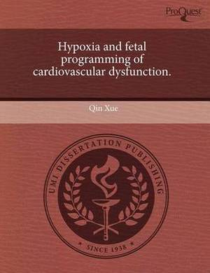 Hypoxia and Fetal Programming of Cardiovascular Dysfunction