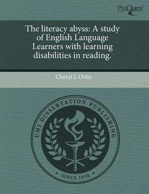 The Literacy Abyss: A Study of English Language Learners with Learning Disabilities in Reading