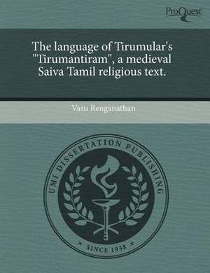 The Language of Tirumular's Tirumantiram, a Medieval Saiva Tamil Religious Text
