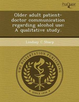 Older Adult Patient-Doctor Communication Regarding Alcohol Use: A Qualitative Study