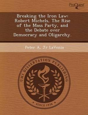 Breaking the Iron Law: Robert Michels