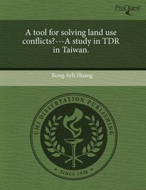 A Tool for Solving Land Use Conflicts?---A Study in Tdr in Taiwan