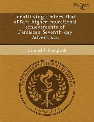 Identifying Factors That Affect Higher Educational Achievements of Jamaican Seventh-Day Adventists