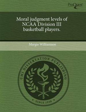 Moral Judgment Levels of NCAA Division III Basketball Players