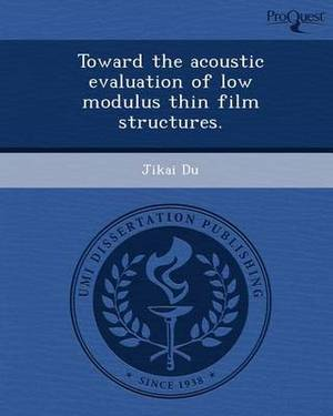Toward the Acoustic Evaluation of Low Modulus Thin Film Structures