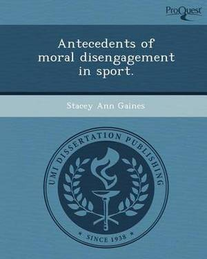 Antecedents of Moral Disengagement in Sport
