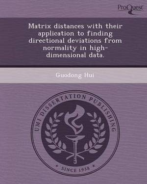 Matrix Distances with Their Application to Finding Directional Deviations from Normality in High-Dimensional Data