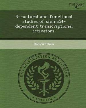 Structural and Functional Studies of Sigma54-Dependent Transcriptional Activators
