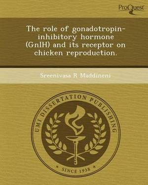 The Role of Gonadotropin-Inhibitory Hormone (Gnih) and Its Receptor on Chicken Reproduction