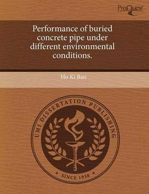 Performance of Buried Concrete Pipe Under Different Environmental Conditions
