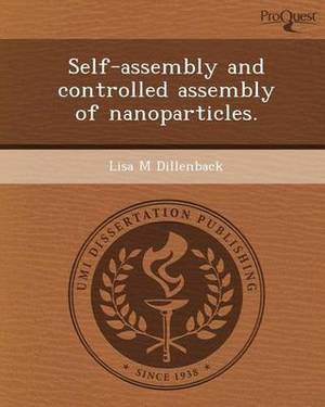 Self-Assembly and Controlled Assembly of Nanoparticles