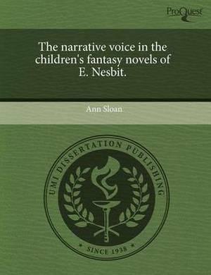 The Narrative Voice in the Children's Fantasy Novels of E