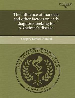The Influence of Marriage and Other Factors on Early Diagnosis Seeking for Alzheimer's Disease