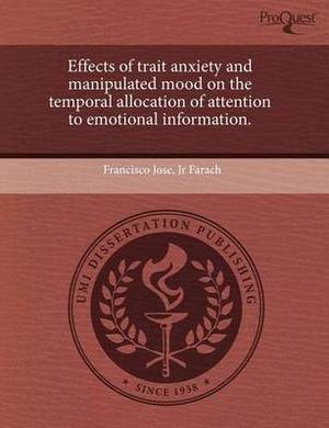 Effects of Trait Anxiety and Manipulated Mood on the Temporal Allocation of Attention to Emotional Information