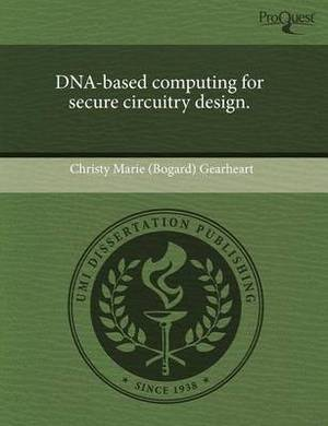 DNA-Based Computing for Secure Circuitry Design