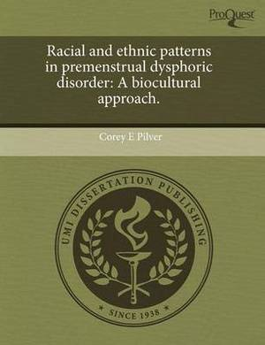 Racial and Ethnic Patterns in Premenstrual Dysphoric Disorder: A Biocultural Approach