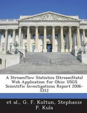 A Streamflow Statistics (Streamstats) Web Application for Ohio: Usgs Scientific Investigations Report 2006-5312