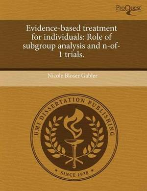 Evidence-Based Treatment for Individuals: Role of Subgroup Analysis and N-Of-1 Trials