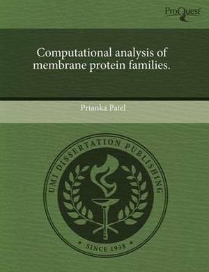 Computational Analysis of Membrane Protein Families.
