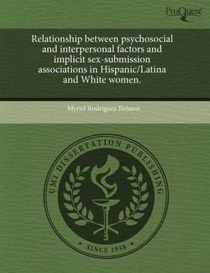 Relationship Between Psychosocial and Interpersonal Factors and Implicit Sex-Submission Associations in Hispanic/Latina and White Women