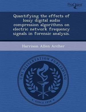 Quantifying the Effects of Lossy Digital Audio Compression Algorithms on Electric Network Frequency Signals in Forensic Analysis