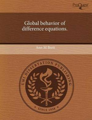 Global Behavior of Difference Equations