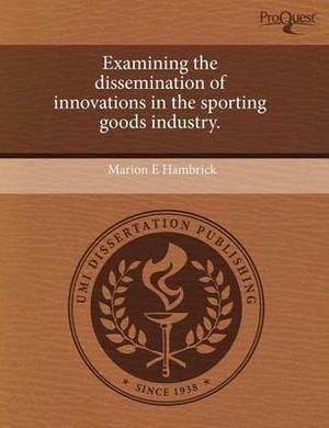 Examining the Dissemination of Innovations in the Sporting Goods Industry