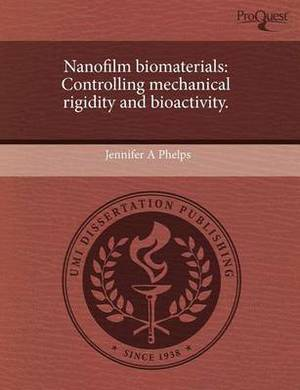 Nanofilm Biomaterials: Controlling Mechanical Rigidity and Bioactivity.