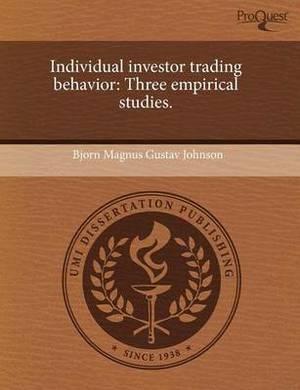 Individual Investor Trading Behavior: Three Empirical Studies.