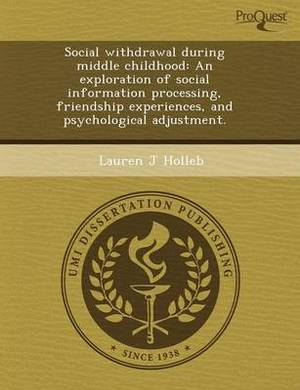 Social Withdrawal During Middle Childhood: An Exploration of Social Information Processing