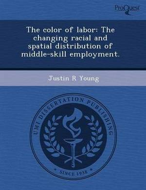 The Color of Labor: The Changing Racial and Spatial Distribution of Middle-Skill Employment