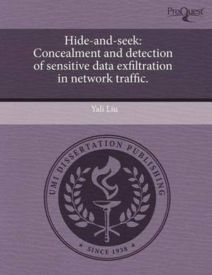 Hide-And-Seek: Concealment and Detection of Sensitive Data Exfiltration in Network Traffic