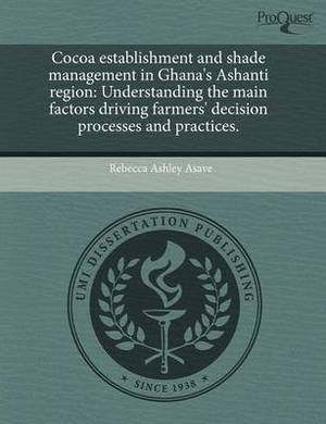 Cocoa Establishment and Shade Management in Ghana's Ashanti Region: Understanding the Main Factors Driving Farmers' Decision Processes and Practices