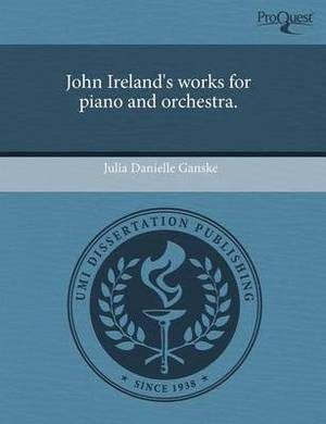 John Ireland's Works for Piano and Orchestra