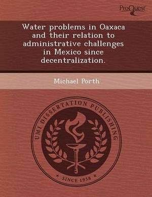 Water Problems in Oaxaca and Their Relation to Administrative Challenges in Mexico Since Decentralization