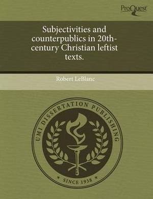 Subjectivities and Counterpublics in 20th-Century Christian Leftist Texts