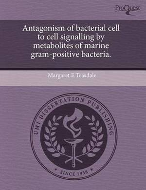 Antagonism of Bacterial Cell to Cell Signalling by Metabolites of Marine Gram-Positive Bacteria
