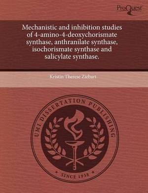 Mechanistic and Inhibition Studies of 4-Amino-4-Deoxychorismate Synthase