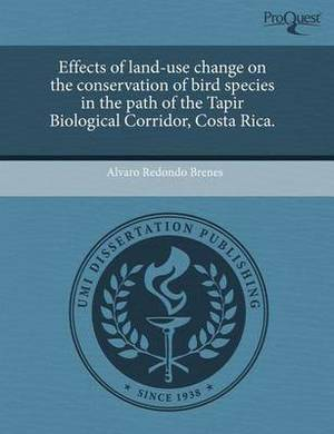 Effects of Land-Use Change on the Conservation of Bird Species in the Path of the Tapir Biological Corridor, Costa Rica.