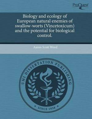Biology and Ecology of European Natural Enemies of Swallow-Worts (Vincetoxicum) and the Potential for Biological Control