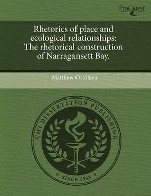 Rhetorics of Place and Ecological Relationships: The Rhetorical Construction of Narragansett Bay