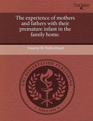 The Experience of Mothers and Fathers with Their Premature Infant in the Family Home