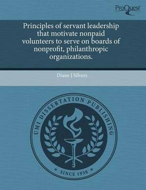 Principles of Servant Leadership That Motivate Nonpaid Volunteers to Serve on Boards of Nonprofit