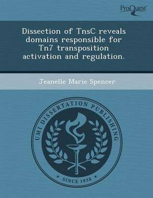 Dissection of Tnsc Reveals Domains Responsible for Tn7 Transposition Activation and Regulation