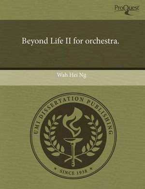 Beyond Life II for Orchestra